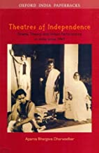 Theatres of Independence, Drama Theory and…