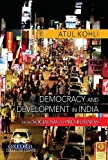 Kohli, Atul: Democracy and Development: Essays on State, Society, and Economy (Collected Essays)
