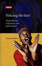 Voicing the Text: South African Oral Poetry…
