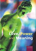 Love, Power and Meaning by Myles Holloway