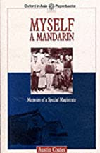 Myself a Mandarin : memoirs of a Special…