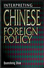 Interpreting Chinese Foreign Policy: The…