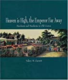 Heaven is High and the Emperor Far Away: Old…