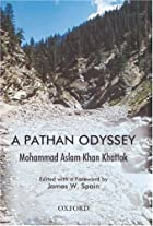A Pathan Odyssey by Mohammad Aslam Khan…
