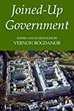 Bogdanor, Vernon: Joined-up Government