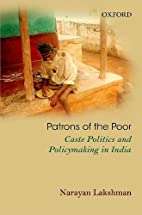 Patrons of the Poor: Caste Politics and…