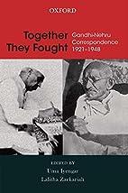 Together They Fought Gandhi-Nehru…