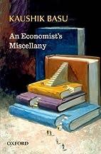 An Economist's Miscellany by Kaushik…