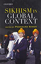 Sikhism in Global Context by Pashaura Singh