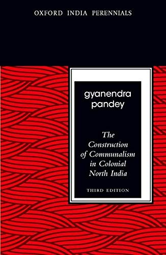 the-construction-of-communalism-in-colonial-north-india-third-edition-oxford-india-perennials