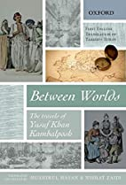 Between Worlds: The Travels of Yusuf Khan…