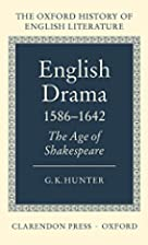 English Drama 1586-1642: The Age of…