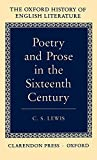 Lewis, C. S.: Poetry and Prose in the Sixteenth Century