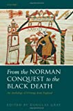 Gray, Douglas: From the Norman Conquest to the Black Death: An Anthology of Writings from England
