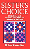Elaine Showalter: Sister's Choice: Traditions and Change in American Women's Writing, The 1989 Clarendon Lectures