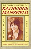 Mansfield, Katherine: The Collected Letters of Katherine Mansfield: Volume One: 1903-1917