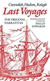 Edwards, Philip: Last Voyages Cavendish, Hudson, Raleigh: The Original Narratives