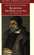 The Devil Is an Ass: And Other Plays (Oxford…