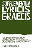 Page, Denys Lionel: Supplementum Lyricis Graecis: Poetarum Lyricorum Graecorum Fragmenta Quae Recens Innotuerunt