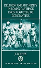 Religion and Authority in Roman Carthage:…