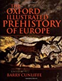 Cunliffe, Barry: The Oxford Illustrated Prehistory of Europe