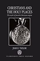 Christians and the holy places : the myth of…