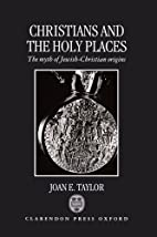 Christians and the Holy Places: The Myth of…