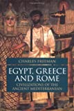 Charles Freeman: Egypt, Greece, and Rome: Civilizations of the Ancient Mediterranean