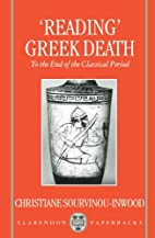 Reading Greek Death: To the End of the…