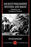 Kingsley, Peter: Ancient Philosophy, Mystery, and Magic: Empedocles and Pythagorean Tradition