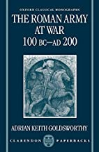 The Roman Army at War: 100 BC - AD 200 by…
