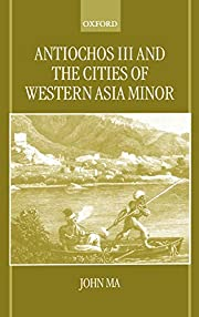 Antiochos III and the Cities of Western Asia…