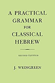 A Practical Grammar for Classical Hebrew by…