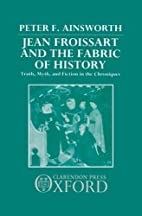 Jean Froissart and the fabric of history :…