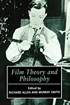 Film Theory and Philosophy by Richard Allen