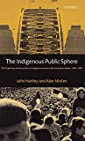 Hartley, John: The Indigenous Public Sphere: The Reporting and Reception of Aboriginal Issues in the Australian Media