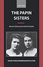 The Papin Sisters (Oxford Studies in Modern…