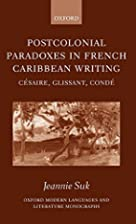 Postcolonial paradoxes in French Caribbean…