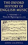 Caldwell, John: The Oxford History of English Music: Volume 1: From the Beginnings to c.1715