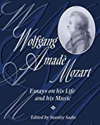 Wolfgang Amade Mozart: Essays on his Life…