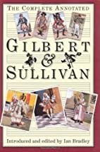 The Complete Annotated Gilbert & Sullivan by…