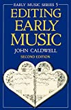 Caldwell, John: Editing Early Music (Oxford Early Music)