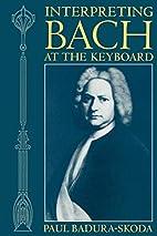 Interpreting Bach at the Keyboard (Clarendon…