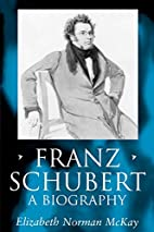 Franz Schubert: A Biography (Clarendon…