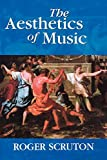 Roger Scruton: The Aesthetics of Music