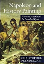 Napoleon and history painting : Antoine-Jean…