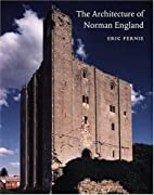 The Architecture of Norman England by Eric…