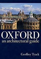 Oxford: An Architectural Guide by Geoffrey…