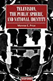 Price, Monroe E.: Television, the Public Sphere, and National Identity
