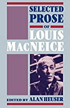 Selected Prose of Louis MacNeice by Louis…